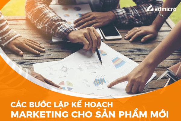 7 bước lập kế hoạch Marketing sản phẩm mới 2020