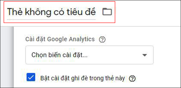 [HƯỚNG DẪN] Sử dụng google tag manager toàn tập 21